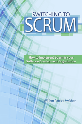 """Switching to Scrum"" - Available now at Amazon.com!"